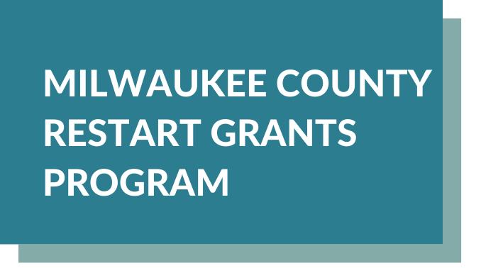 Milwaukee County Restart Grants Program