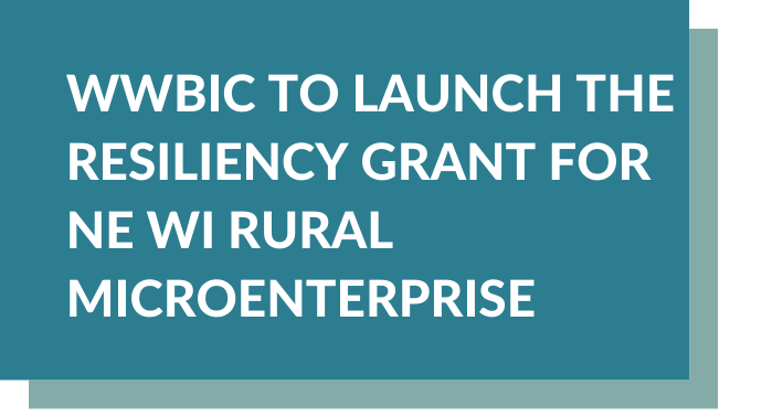 WWBIC to Launch The Resiliency Grant for NE WI Rural Microenterprises