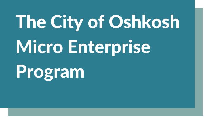 The City of Oshkosh Micro Enterprise Program